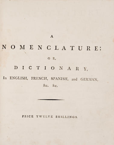 LOBO, DANIEL. A Nomenclature; or, Dictionary, in English, French, Spanish, and German, of the Principal Articles manufactured in this Kingdom; more particularly those in the Hardware and Cutlery Trades.... London: Printed for the Editor; and sold by W. Nicoll, et al., 1776.