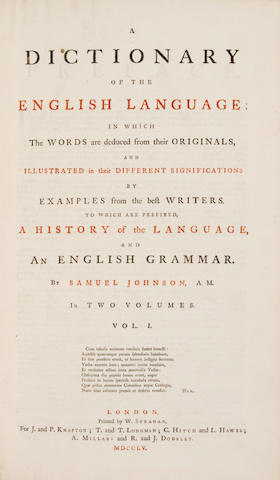 JOHNSON, SAMUEL. 1709-1784. A Dictionary of the English Language: In which the Words are deduced from their Originals, and Illustrated in their Different Significations by Examples from the best Writers. London: printed by W. Strahan, for Knapton, Longman, Hitch, et al.<BR />