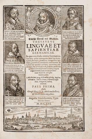 HENISCH, GEORG. 1549-1618. Teutsche Sprach und Weissheit. Thesaurus linguae et sapientiae Germanicae. Augsburg: David Franc, 1616.<BR />