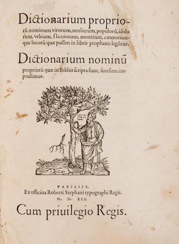 ESTIENNE, ROBERT. 1503-1559. Dictionarium proprium nominum. Paris: Robert Estienne, 1541.