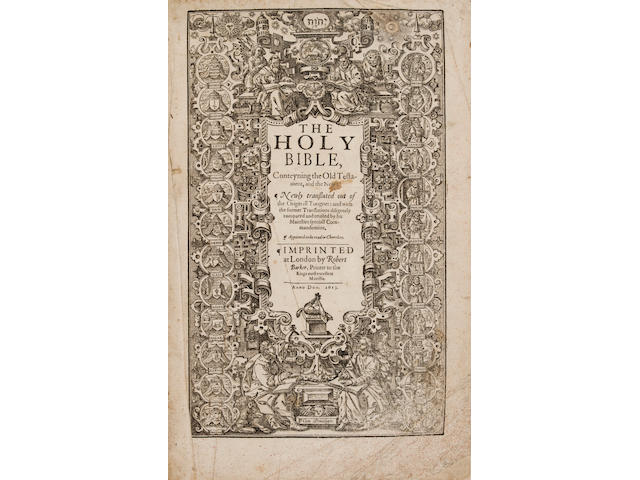 BIBLE IN ENGLISH. The Holy Bible, conteyning the Old Testament, and the New: newly translated out of the Originall Tongues: and with the former Translations diligently compared and revised by his Maiesties special Commandement. London: Robert Barker, 1613.<BR />