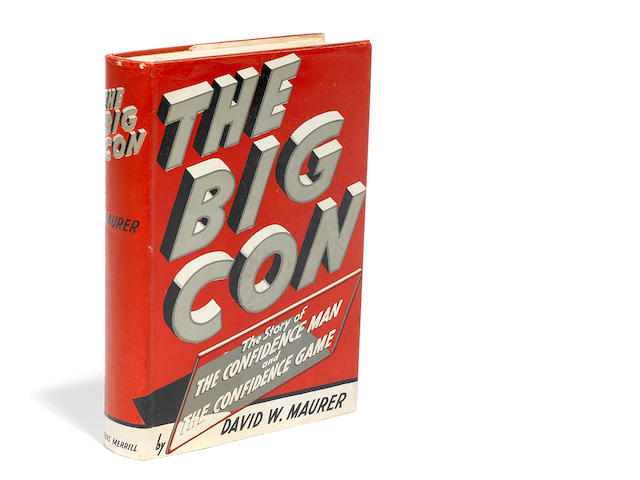 MAURER, DAVID W. 1906-1981. The Big Con. Indianapolis: Bobbs-Merrill, [1940].
