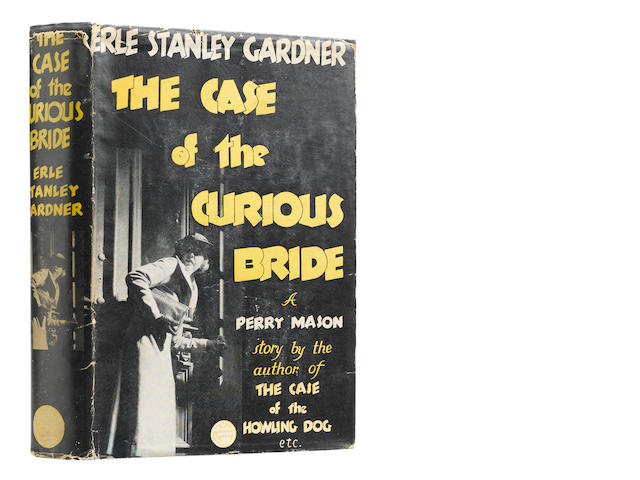 GARDNER, ERLE STANLEY. 1889-1970. The Case of the Curious Bride. New York: William Morrow and Company, 1934.