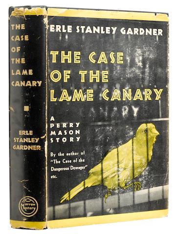 GARDNER, ERLE STANLEY. 1889-1970. The Case of the Lame Canary.  New York: William Morrow and Company, 1937.