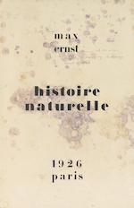 ERNST, MAX. 1891-1976. Histoire naturelle. Paris: [Jeanne Bucher], 1926.