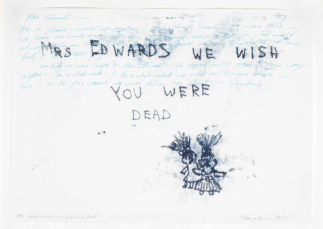 Tracey Emin (British, born 1963) Mr Edwards We Wish You Were Dead<BR />
