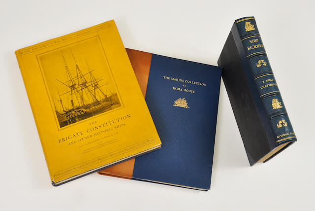 Three books on Maritime Art The Marine collection at India House, the Constitution and other historic ships, and Ship Models by E. Kebble Chatterton, rebound.