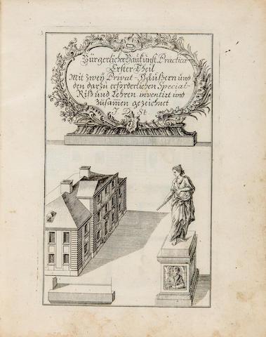 STEINGRUBER, JOHANN DAVID. 1702-1787. Practica bürgerlicher Baukunst. [Onolzbach]: auf dessen Kosten [i.e. at the author's expense], 1765.