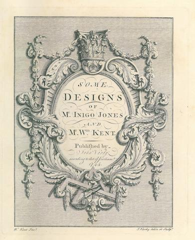 JONES, INIGO. 1573-1652. Some designs of Mr. Inigo Jones and Mr. Wm. Kent. [London]: John Vardy, 1744.