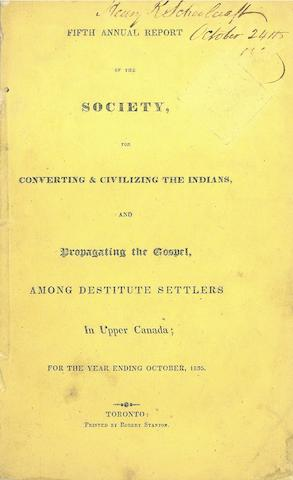 [SCHOOLCRAFT, HENRY ROWE. 1793-1864.] Fifth Annual Report of the Society, for Converting & Civilizing the Indians, and Propagating the Gospel, among Destitute Settlers in Upper Canada. Toronto: Printed by Robert Stanton, 1835.