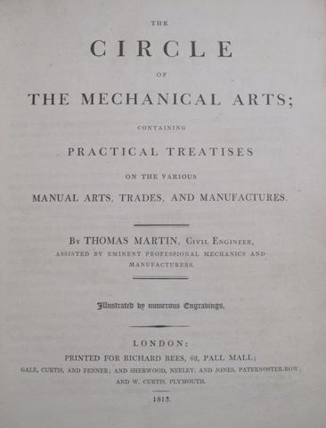 MARTIN, THOMAS. The Circle of the Mechanical Arts. London: Richard Rees, 1813.