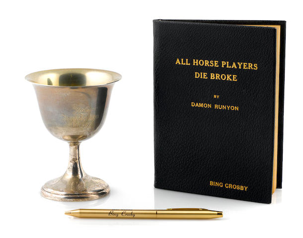A SILVER CUP FROM BING AND KATHRYN, A GOLD PEN- BEST WISHES FROM BING CROSBY.,AL HORSE PLAYERS DIE BROKE BOOK.