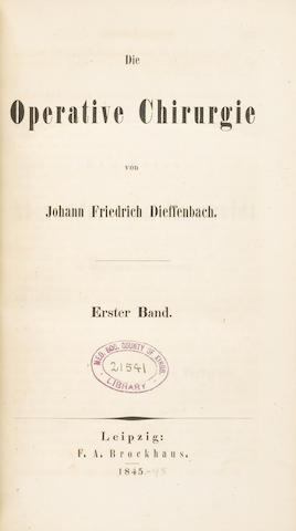 DIEFFENBACH, JOHANN FRIEDRICH. 1792-1847. Die Operative Chirurgie. Leipzig: F.A. Brockhaus, 1845-48.<BR />