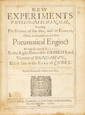 BOYLE, ROBERT. 1627-1691. New Experiments Physico-Mechanical, Touching the Spring of the Air, and its Effects.... Oxford: printed by H. Hall for Thomas Robinson, 1662.<BR />