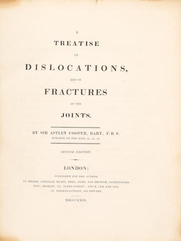 COOPER, ASTLEY, SIR. 1768-1841. A Treatise on Dislocations, and on Fractures of the Joints. London: Longman, Hurst, et al, 1823.<BR />