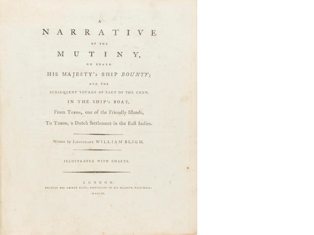 BLIGH, WILLIAM. 1754-1817. A Narrative of the Mutiny on Board His Majesty's Ship Bounty; and the subsequent voyage of part of the crew, in the ship's boat, from Tofua, one of the Friendly Islands, to Timor, a Dutch settlement in the East Indies. London: George Nicol, 1790.<BR />