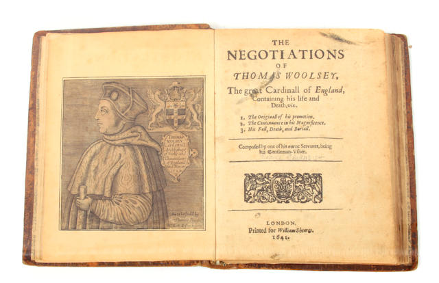 CAVENDISH, GEORGE.  The Negotiations of Thomas Woolsey, the Great Cardinall of England. London: William Sheares, 1641.