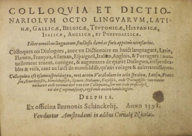 [BARLEMENT, NOEL VAN. d.1531.] Colloquia, et dictionariolum octo linguarum.... Delft: Bruno  Schinckel, 1598.<BR />
