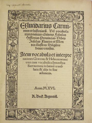 ALSACE IMPRINTS—16TH CENTURY. 1. TORRENTINUS, HERMANNUS. Elucidarius carminu et historiaru. Haguenau: H. Bran, 1510.