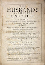 VAUTS, MOSES A. The Husband's Authority Unvail'd; Wherein It Is Moderately Discussed Whether It Be Fit or Lawfull for a Good Man, to Beat His Bad Wife. London: T.N. for Robert Bostock, 1650.
