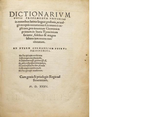 DASYPODIUS, PETRUS (PETER HASENFUSS). 1490-1599. Dictionarium voces propemodum universas in autoribus latinae linguae probatis, ac vulgo receptis occurrentes Germanice explicans.... [Strasbourg: Wendelin Rihel, 1535.]<BR />