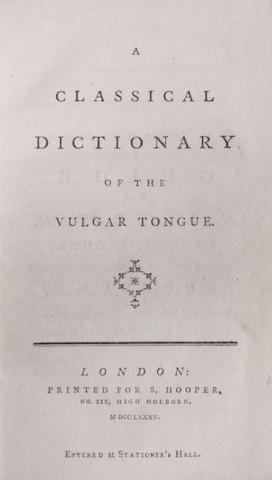 [GROSE, FRANCIS. 1731?-1791.] A Classical Dictionary of the Vulgar Tongue. London: S. Hooper, 1785.<BR />