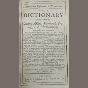 RUSTICUM. Dictionarium rusticum & urbanicum: or, a Dictionary of all sorts of Country Affairs, Handicraft, Trading, and Merchandizing.... London: J. Nicholson, 1704..