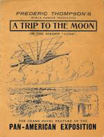 "TRIP TO THE MOON. A group of items related to ""A Trip to the Moon,"" the amusement park ride created by Frederic Thompson and Elmer ""Skip"" Dundy, c.1901-1903, comprising:"