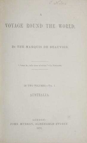 BEAUVOIR, LUDOVIC. 1846-1929. 1.  Australie [-Java, Siam, Canton; Pékin, Yeddo, San Francisco]. Voyage autour du monde. Paris: Henri Plon, 1869-1872.