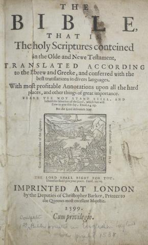 "BIBLE IN ENGLISH. The Bible, that is The holy scriptures conteined in the Olde and Newe Testament.... ""London: Deputies if Christopher Barker, 1599."" [but Amsterdam, c.1640.]"