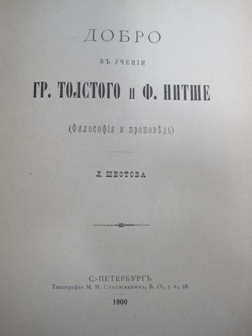 CHESTOV, LÉON. 1866-1938. Dobro v' Uchenie Gr. Tolstogo i F. Nietzsche. [The Good in the Teaching of Tolstoy and Nietzsche.] St. Petersburg: M.M. Stasiotevencha, 1900.<BR />