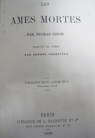 GOGOL, NIKOLAI VASIL'EVICH. 1809-1852. Les Ames mortes. Paris: Hachette, 1860.<BR />