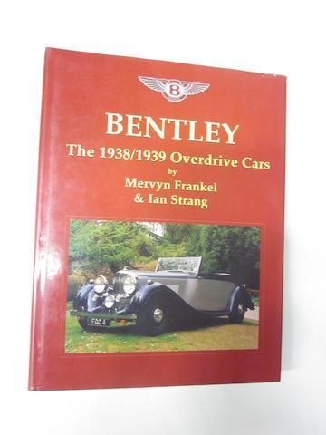 Bentley, The 1938/1939 Overdrive Cars: Mervyn Frankel & Ian Strang,
