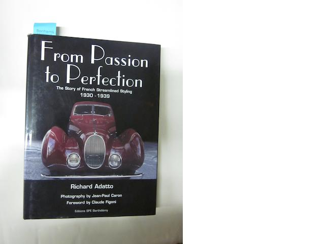 A signed copy of From Passion to Perfection, The Story of French Streamlined Styling 1930 – 1939: Richard Adatto,
