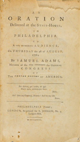 [ADAMS, SAMUEL. 1722-1803.] An Oration Delivered at the State-House, in Philadelphia, to a Very Numerous Audience, on Thursday the 1st of August, 1776. Philadelphia printed; London: reprinted for E. Johnson, 1776.