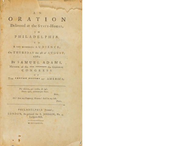 [ADAMS, SAMUEL. 1722-1803.] An Oration Delivered at the State-House, in Philadelphia, to a Very Numerous Audience, on Thursday the 1st of August, 1776. Philadelphia printed; London: reprinted for E. Johnson, 1776.<BR />