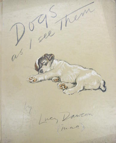 Lucy Dawson. 1. Dogs as I See Them. New York: Grosset & Dunlap, [1937].