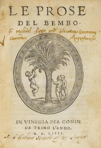 EARLY PRINTING. BEMBO, PIETRO. Le prose del Bembo. Venice: Comin da Trino, 1554.