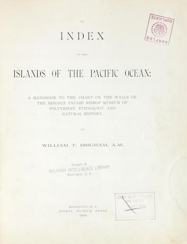 """Brigham, William T., """"An Index to the Islands of the Pacific Ocean; A handbook on the Chart of the Walls of the Bernice Pauahi Bishop Museum of Polynesian Ethnology and Natural History"""", Bishop Museum Press, 1900"""