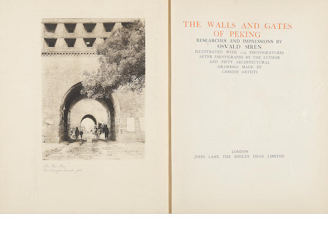 SIREN, OSVALD. 1879-1966. The Walls and the Gates of Peking. London: John Lane the Bodley Head Limited, [1924].