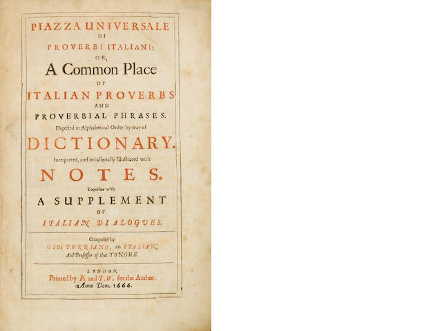 TORRIANO, GIOVANNI. Piazza universale di proverbi italiani: or, A common place of Italian proverbs and proverbial phrases. London: F. and T.W. for the author, 1666.<BR />