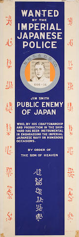 Wanted by the Imperial Japanese Police, Jim Smith Public Enemy of Japan, Who, by his craftsmanship and production, in the shipyard has been instrumental, in embarassing the Imperial Japanese, Navy on numerous occasions., By order of, the Son of Heaven 12 x 36