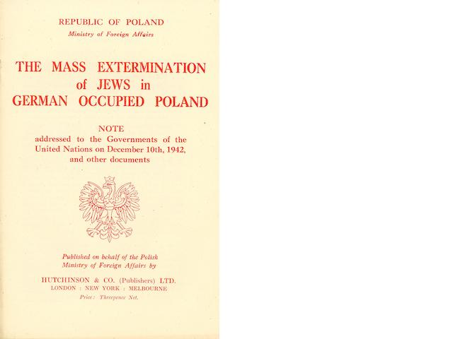 HOLOCAUST. The Mass Extermination of Jews in German Occupied Poland. Note addressed to the Governments of the United Nations on December 30th, 1942, and Other Documents. London: on behalf of the Polish Ministry of Foreign Affairs by Hutchinson & Co., [1943].