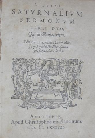 LIPSIUS, JUSTUS. 1547-1606. Saturnalium sermonum libri duo, qui de Gladiatoribus. Antwerp: Plantin, 1588.<BR />