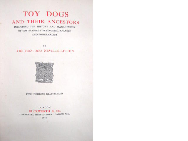 The Hon. Mrs Neville Lytton TOY DOGS AND THEIR ANCESTORS