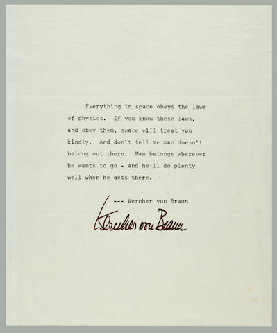 "VON BRAUN ON SPACE AND PHYSICS. Typed Sentiment Signed (""Wernher von Braun""), 1 p, 9 x 7½ inches."