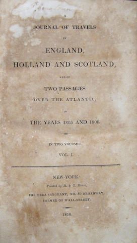 SILLIMAN, BENJAMIN. 1779-1864. A Journal of Travels in England, Holland and Scotland, and of Two Passages over the Atlantic in the Years 1805 and 1806. New York: Ezra Sargeant, 1810.<BR />