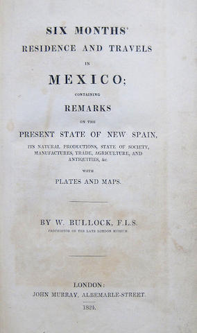BULLOCK, WILLIAM. FL. 1808-1828. Six Months' Residence and Travels in Mexico.... London: John Murray, 1824.