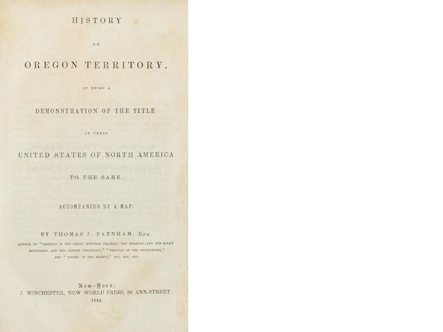 FARNHAM, THOMAS JEFFERSON. 1804-1848. History of Oregon Territory, It Being a Demonstrtion of the Title of These United States to the Same. New York: J. Winchester, 1844.