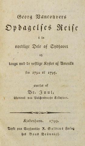 VANCOUVER, GEORGE. 1757-1798.  Opdagelses reise i de nordlige dele af sydhavet og langs med de vestlige kyster of Amerika fra 1790 til 1795. Copenhagen: 1799-1802.